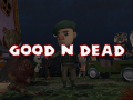 The first playable pre-alpha build of Good N Dead is now ready!