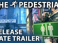 The Pedestrian - Official Release Date Trailer