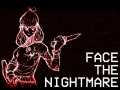 Face the nightmare