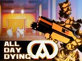 All Day Dying - Game Launch