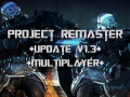 Project Remaster Update 1.3 and Multiplayer release date