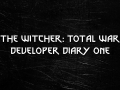 The Witcher: Total War - Developer Diary 1