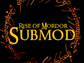 Rise of Mordor: Submod - Major Update