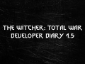 The Witcher: Total War - Developer Diary 1.5