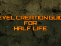 The Level Creation Guide for Half-Life