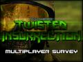 Twisted Insurrection: Multiplayer Survey