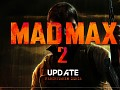 "New ""Mad Max 2"" Update"
