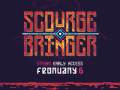ScourgeBringer Early Access Is Coming on February 6th!