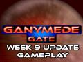 Ganymede Gate - Week 9 update