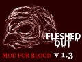 Blood: Fleshed Out (Fresh Supply Compatible)