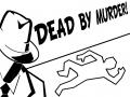 Dead By Murder is now free!