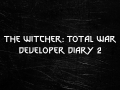 The Witcher: Total War - Developer Diary 2 - Modellers Wanted
