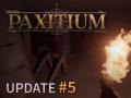 Paxitium Update Video #5 Released!
