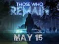 Those Who Remain has a release date