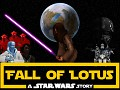 Fall of Lotus: A Star Wars Story - Full Movie