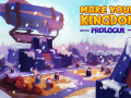 Make Your Kingdom: Prologue