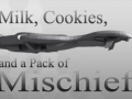 Milk, Cookies, and a Pack of Mischief