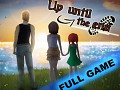 Up until the end- Full game released!