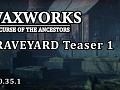 Waxworks - EA is OUT!
