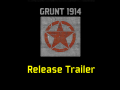 Grunt1914 Release Trailer