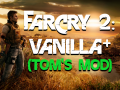 New Release! Far Cry 2: Vanilla+ (Tom's Mod) v3.0