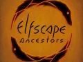 Introducing Elfscape: Ancestors (Elfscape journey - Part 6)