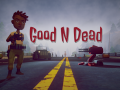 Good N Dead is now on Steam