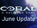 Coral: A Halo Fan Game - June 2020 Update