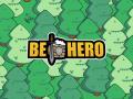 Be Hero - Public Alpha Demo