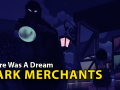 There Was A Dream - Dark Merchants