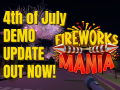 Major 4h of July demo update | Fireworks Mania