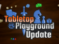 July Tabletop Playground Development Update Roundup