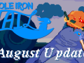 Sole Iron Tail Monthly Update August 2020