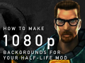 How to Make HD 1080p Backgrounds for HL1/Goldsrc Games