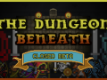 The Dungeon Beneath - Closed Beta Signup