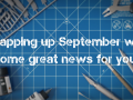 Wrapping up September with some great news for you!