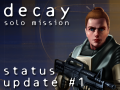 A Status Update on Decay: Solo Mission!
