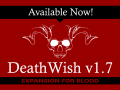 Death Wish 1.7 for Blood is out now!