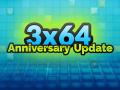 Anniversary Update 1.3 - One year of 3x64!