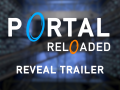 Portal Reloaded - Reveal Trailer