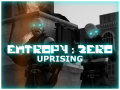 What is Entropy : Zero - Uprising?