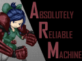 A.R.M - Absolutely Reliable Machine - is released on Steam Now!