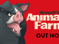 Orwell's Animal Farm is out NOW!