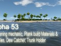 Alpha 53 - Gardening mechanic, Plank build Materials & Modules, Dew Catcher, Trunk Holder