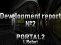 Portal 2: I, Robot - Development report №2 [ENG]