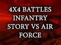 4x4 battles infantry story vs air force