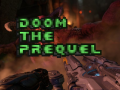 DOOM The Prequel v1 NOW REALESED !!
