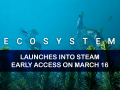 Ecosystem Swims into Early Access on March 16, 2021!