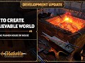 Development Update #6 - How to Create a Believable World