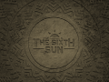 The Sixth Sun: The Artistic Vision